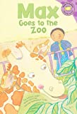 Max Goes to the Zoo (Read-It! Readers: The Life of Max)