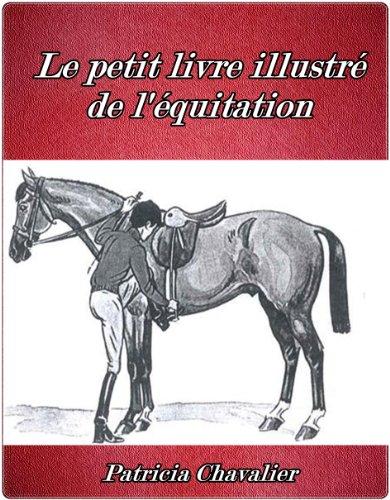 Couverture du livre Le petit livre illustré de l'équitation