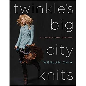 Twinkle's Big City Knits: 31 Chunky-Chic Designs Wenlan Chia