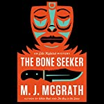 The Bone Seeker: An Edie Kiglatuk Mystery, Book 3 (       UNABRIDGED) by M. J. McGrath Narrated by Kate Reading