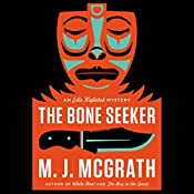 The Bone Seeker: An Edie Kiglatuk Mystery, Book 3 | M. J. McGrath