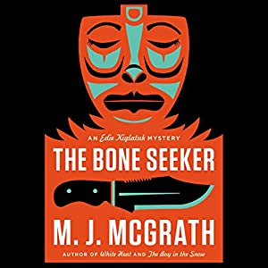 An Edie Kiglatuk Mystery, Book 3 - M. J. McGrath