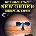 InterstellarNet: New Order, Book 2 (       UNABRIDGED) by Edward M. Lerner Narrated by J. D. Hart