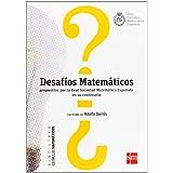 Desafios matemáticos: propuestos por la Real Sociedad Matemática Española en su centenario (Estímulos Matemáticos...