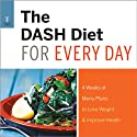 The DASH Diet for Every Day: 4 Weeks of DASH Diet Recipes & Meal Plans to Lose Weight & Improve Health (       UNABRIDGED) by Telamon Press Narrated by Kevin Pierce
