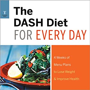 The DASH Diet for Every Day: 4 Weeks of DASH Diet Recipes & Meal Plans to Lose Weight & Improve Health Audiobook