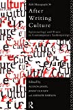 After Writing Culture: Epistemology and Praxis in Contemporary Anthropology (041515006X) by Association of Social Anthropologists Conference
