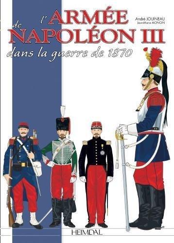 L'armee de Napoleon III: dans la guerre de 1870  [Jouineau, Andre - Mongin, Jean-Marie] (Tapa Dura)