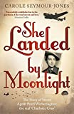img - for She Landed By Moonlight: The Story of Secret Agent Pearl Witherington: the 'real Charlotte Gray' book / textbook / text book