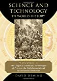img - for Science and Technology in World History, Volume 4: The Origin of Chemistry, the Principle of Progress, the Enlightenment and the Industrial Revolution book / textbook / text book