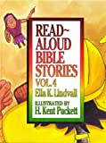 Read Aloud Bible Stories: Vol. 4
