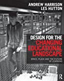 img - for Design for the Changing Educational Landscape: Space, Place and the Future of Learning book / textbook / text book