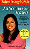 Are You the One for Me: Knowing Who's Right & Avoiding Who's Wrong (0440215757) by De Angelis, Barbara