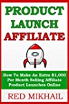 PRODUCT LAUNCH AFFILIATE: How To Make...
