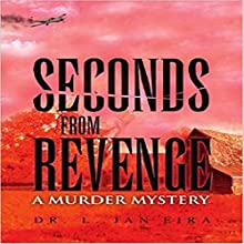 Seconds from Revenge: A Medical Murder Mystery Audiobook by Dr. L. Jan Eira Narrated by Roberto Scarlato