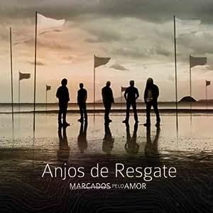 Anjos de Resgate - Cd - Anjos De Resgate - Marcados Pelo Amor - Amazon
