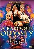 Cirque Du Soleil Presents A Baroque Odyssey [DVD] [2004]