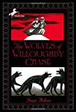 The Wolves of Willoughby Chase (Wolves Chronicles)