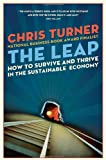 The Leap: How to Survive and Thrive in the Sustainable Economy