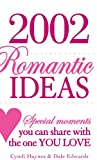 img - for 2,002 Romantic Ideas: Special Moments You Can Share With the One You Love book / textbook / text book