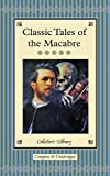 Classic Tales of the Macabre (Collector's Library)