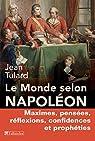Le monde selon Napoléon par Tulard