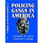 By Charles M. Katz Policing Gangs in America (Cambridge Studies in Criminology)