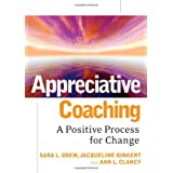 Appreciative Coaching: A Positive Process for Change (Jossey-Bass Business and Management)