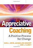 img - for Appreciative Coaching: A Positive Process for Change book / textbook / text book