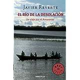El río de la desolación: Un viaje por el Amazonas (BEST SELLER)