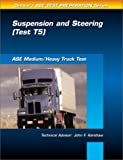 Medium/Heavy Truck Test: Suspension and Steering (Test T5) (Ase Test Prep Series) (0766805638) by Delmar Publishers