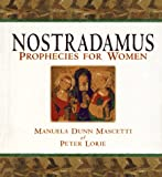 Nostradamus: Prophecies for Women (0684811782) by Lorie, Peter