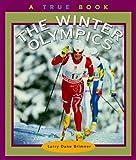 The Winter Olympics (True Books: Sports)