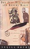 Don Juan, Mescalito and Modern Magic: The Mythology of Inner Space (Arkana) (0140190163) by Drury, Nevill