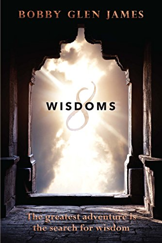 8 Wisdoms: The greatest adventure is the search for wisdom PDF