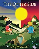 Children's Book: The Other Side: Children's Picture Book On Being Grateful (Books about Gratitude)