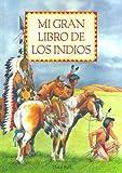 Mi Gran Libro de Los Indios (Spanish Edition)