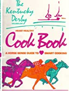 Heart Healthy Cook Book by KENTUCKY DERBY…