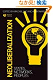 Neoliberalization: States, Networks, Peoples (Antipode Book Series)