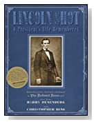 Lincoln Shot: A President's Life Remembered