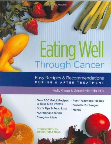 Eating Well Through Cancer: Easy Recipes & Recommendations During & After Treatment by Holly Clegg, Gerald Miletello (9/30/2006) by Holly Clegg & Gerald Miletello
