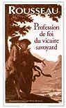 Profession de foi du vicaire savoyard par Rousseau