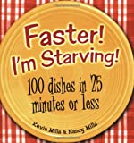 Faster! Im Starving!: 100 Dishes in 25 Minutes or Less