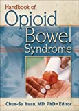 img - for Handbook of Opioid Bowel Syndrome book / textbook / text book