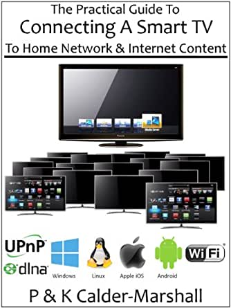 the practical guide to connecting a smart tv to home network internet content. Black Bedroom Furniture Sets. Home Design Ideas