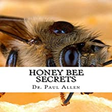 Honey Bee Secrets: Honey Miraculous Healing with These Proven Techniques Audiobook by Dr. Paul Allen Narrated by Kristy Lynn Miller