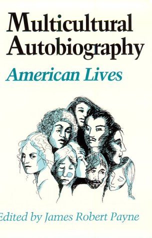 Multicultural Autobiography: American Lives