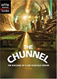 img - for The Chunnel: The Building of a 200-Year-Old Dream (High Interest Books: Architectural Wonders) book / textbook / text book