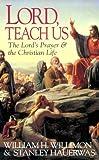 Lord Teach Us: The Lord's Prayer & the Christian Life