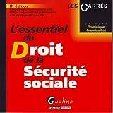 echange, troc Dominique Grandguillot - L'essentiel du droit de la Sécurité sociale